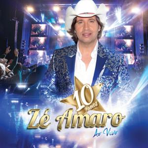 Zé Amaro - 10 Anos (Ao Vivo)