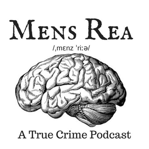Cover image of Mens Rea:  A true crime podcast