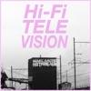 Hi-Fi Television - Single