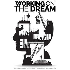 Fearless Motivation - Working on the Dream (Motivational Speeches)