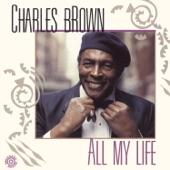 Charles Brown - Bad Bad Whiskey