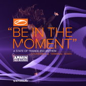 Be in the Moment (Asot 850 Anthem) [Stoneface & Terminal Extended Remix]