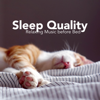 Sleep Quality - Relaxing Music before Bed to Fall Asleep Aaster, Sleep Longer, Wake Up less - Natural Element & Asian Zen Spa Music Meditation