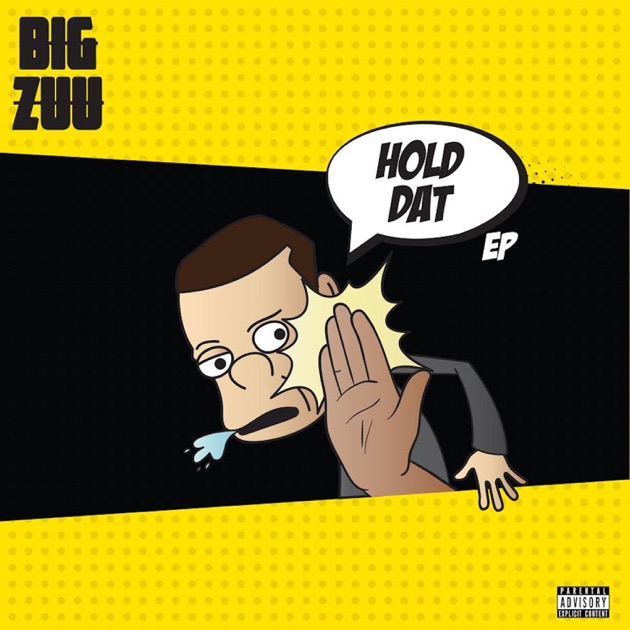 Big Zuu – Hold Dat – EP [iTunes Plus AAC M4A]