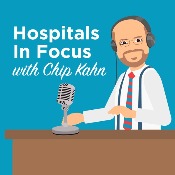 Hospitals In Focus with Chip Kahn