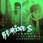 Siempre Tú (feat. Alexandra Stan) [Remixes] - EP