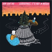 Say Sue Me - Christmas, It's Not a Biggie