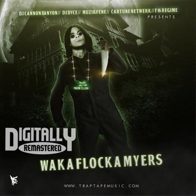 Waka Flocka Myers 1 - Waka Flocka Flame