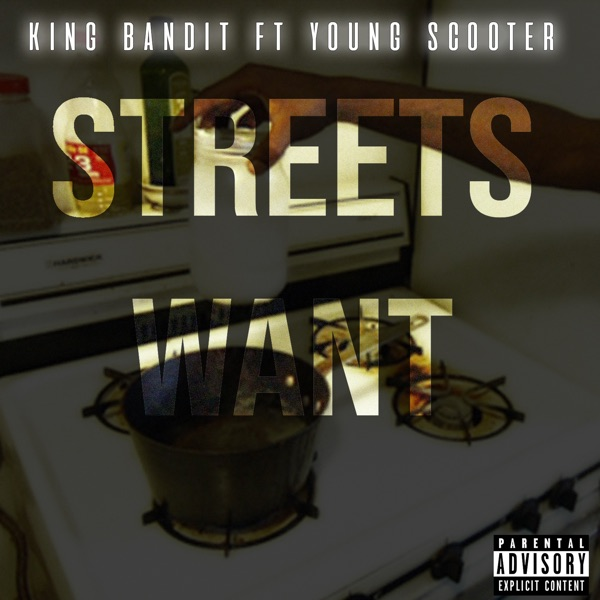 Streets Want (feat. Young Scooter) - Single
