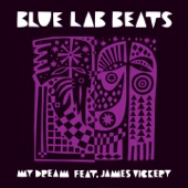 Blue Lab Beats - My Dream (feat. James Vickery)