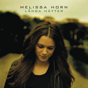 Melissa Horn - Långa Nätter