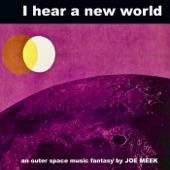 Joe Meek - I Hear a New World