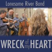 Lonesome River Band - Wreck of My Heart