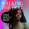 Walking the Dog: 1963 Soul and R&B