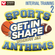 Get In Shape Workout Mix: Sports Stadium Anthems, Vol. 2 (Interval Training Workout) [4:3 Format] - Power Music Workout - Power Music Workout