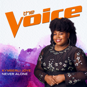 Never Alone (The Voice Performance) - Kymberli Joye - Kymberli Joye