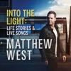 Into the Light: Life Stories & Live Songs (Deluxe Edition), Matthew West