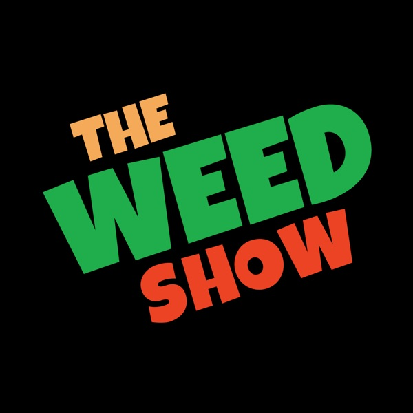 The Weed Show | Cannabis Comedy for Marijuana Fans