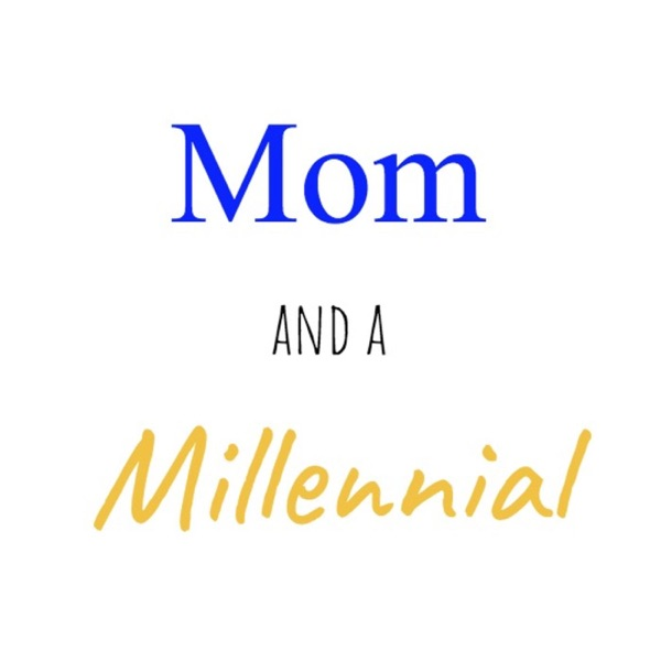 Mom and a Millennial