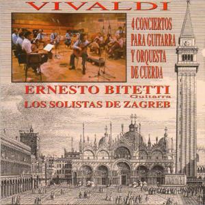 Ernesto Bitetti & Los Solistas de Zagreb - 4 Conciertos para guitarra y orquesta de cuerda