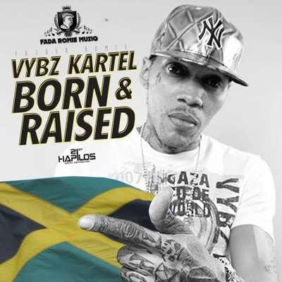 Born & Raised - EP - Vybz Kartel