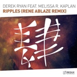 Derek Ryan - Ripples (Rene Ablaze Remix) [feat. Melissa R. Kaplan]