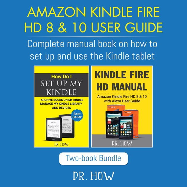 amazon kindle fire hd 8 10 user guide complete manual book on how rh itunes apple com Kindle Reader User Guide Kindle Help