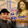 Tum To Thehre Pardesi Pt 2 EP