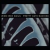 Pretty Hate Machine (Remastered), Nine Inch Nails
