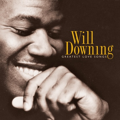 Will Downing: Greatest Love Songs - Will Downing