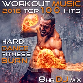 ‎Workout Music 2018 Top 100 Hits Hard Dance Fitness Burn 8 Hr DJ Mix by  Workout Trance