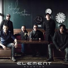 Download Lagu ELEMENT Reunion – Kuhidup Karena Cintamu MP3