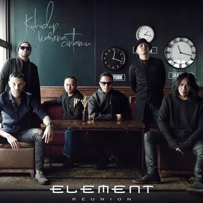 ELEMENT Reunion - Kuhidup Karena Cintamu Mp3