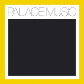 Palace Music - Ohio River Boat Song