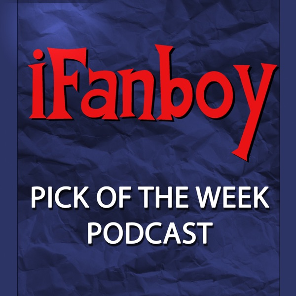 iFanboy.com Comic Book Podcast