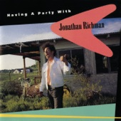 Jonathan Richman - The Girl Stands Up to Me Now