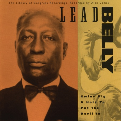 The Library of Congress Recordings, Vol. 2: Gwine Dig a Hole to Put the Devil In - Lead Belly