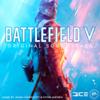 Battlefield V (Original Soundtrack) - Johan Söderqvist, Patrik Andrén & EA Games Soundtrack