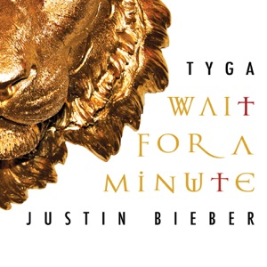Tyga & Justin Bieber - Wait For a Minute