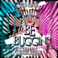 Be Buggin' (feat. Krayze White & K Dos) - Single Mp3 Download