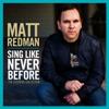 Matt Redman - Sing Like Never Before: The Essential Collection artwork