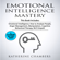 Katherine Chambers - Emotional Intelligence Mastery: 7 Manuscripts: Emotional Intelligence, How to Analyze People, Anger Management, Manipulation, Cognitive Behavioral Therapy, NLP, Empath (Unabridged)