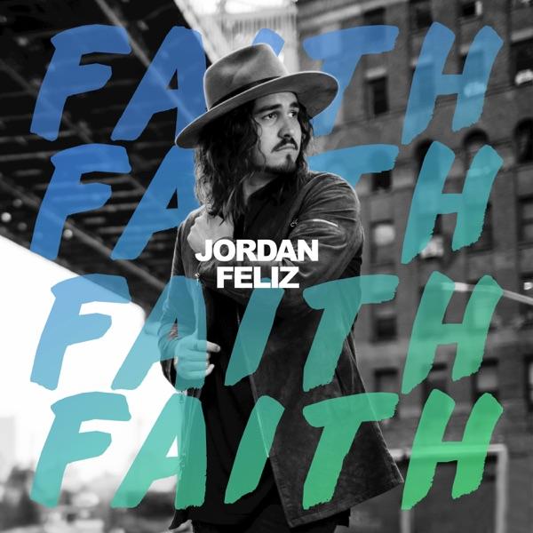 Jordan Feliz - Faith