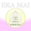 Eka Mai Recitation - White Sun