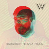 Remember the Bad Things (Trailer Edit)