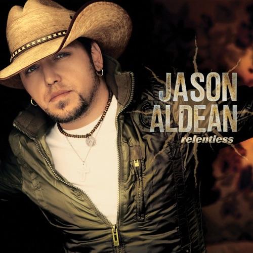 Jason Aldean - Relentless (Deluxe Version)