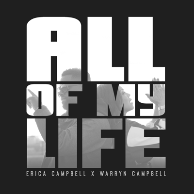 All of My Life (feat. Warryn Campbell) - Erica Campbell song