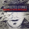 DEEPFECTED STORIES (The Album)