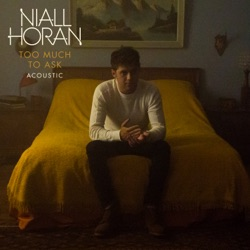 View album Niall Horan - Too Much To Ask (Acoustic) - Single