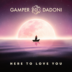 GAMPER & DADONI - Here to Love You